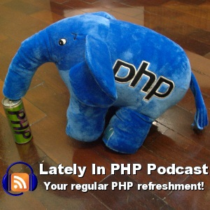Lately-In-PHP-Podcast